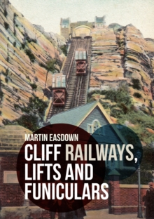 Cliff Railways, Lifts and Funiculars, Paperback / softback Book