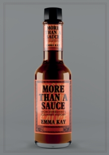 More Than a Sauce : Worcestershire's Culinary History, Paperback Book