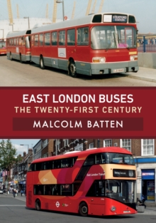 East London Buses: The Twenty-First Century, Paperback / softback Book