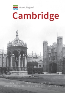 Historic England: Cambridge : Unique Images from the Archives of Historic England, Paperback Book