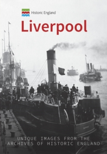 Historic England: Liverpool : Unique Images from the Archives of Historic England, Paperback Book