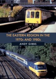 The Eastern Region in the 1970s and 1980s, Paperback / softback Book