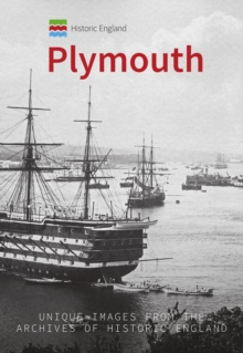 Historic England: Plymouth : Unique Images from the Archives of Historic England, Paperback / softback Book