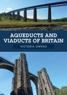 Aqueducts and Viaducts of Britain, Paperback / softback Book
