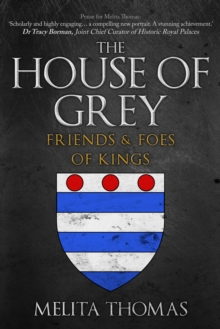 The House of Grey : Friends & Foes of Kings, Hardback Book