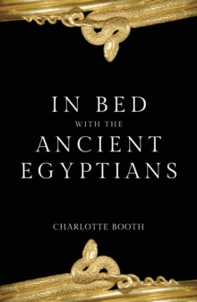 In Bed with the Ancient Egyptians, Paperback / softback Book