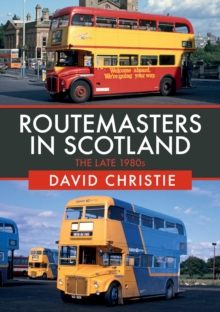 Routemasters in Scotland : The Late 1980s, Paperback / softback Book