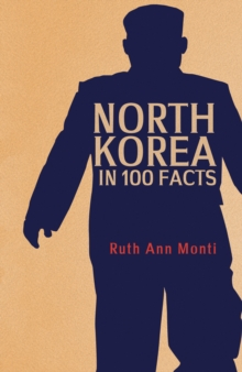 North Korea in 100 Facts, Paperback / softback Book