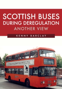 Scottish Buses During Deregulation: Another View, Paperback / softback Book