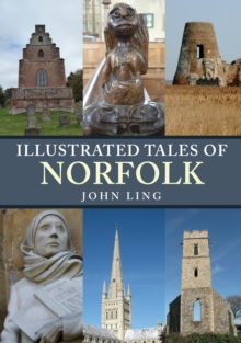 Illustrated Tales of Norfolk, Paperback / softback Book