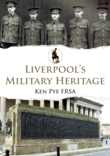 Liverpool's Military Heritage, Paperback / softback Book
