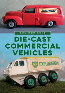 Die-cast Commercial Vehicles, Paperback / softback Book