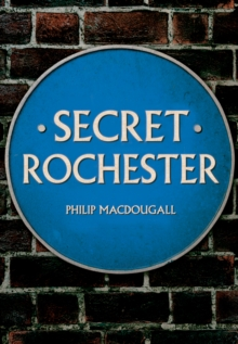 Secret Rochester, Paperback / softback Book