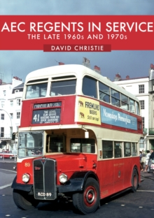AEC Regents in Service : The Late 1960s and 1970s, Paperback / softback Book