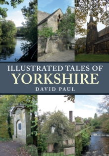 Illustrated Tales of Yorkshire, Paperback / softback Book
