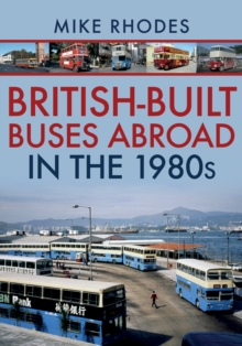 British-Built Buses Abroad in the 1980s, Paperback / softback Book