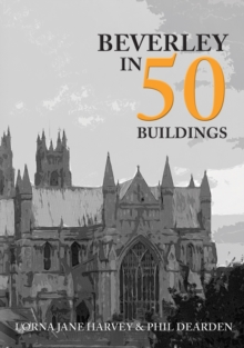 Beverley in 50 Buildings, Paperback / softback Book