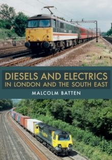 Diesels and Electrics in London and the South East, Paperback / softback Book