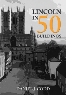 Lincoln in 50 Buildings, Paperback / softback Book