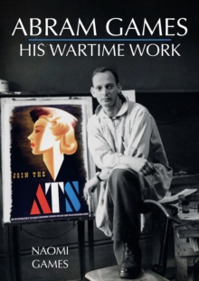 Abram Games: His Wartime Work, Paperback / softback Book