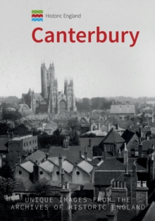 Historic England: Canterbury : Unique Images from the Archives of Historic England, Paperback / softback Book