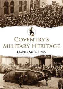 Coventry's Military Heritage, EPUB eBook