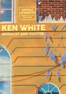 Ken White: Muralist and Painter, Paperback / softback Book
