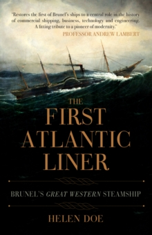 The First Atlantic Liner : Brunel's Great Western Steamship, Paperback / softback Book