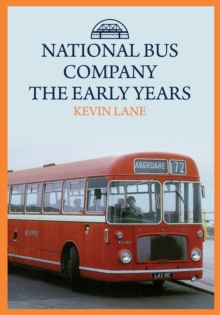 National Bus Company: The Early Years, Paperback / softback Book