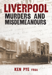 Liverpool Murders and Misdemeanours, Paperback / softback Book