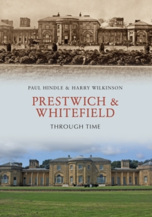 Prestwich & Whitefield Through Time, Paperback / softback Book