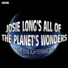 Josie Long's All Of The Planet's Wonders  The Enlightenment (BBC Radio 4  Comedy), eAudiobook MP3 eaudioBook