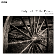 Early Belt And The Present : A BBC Radio 4 dramatisation, eAudiobook MP3 eaudioBook
