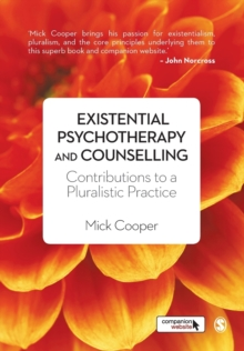 Existential Psychotherapy and Counselling : Contributions to a Pluralistic Practice, Paperback / softback Book