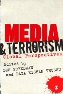 Media and Terrorism : Global Perspectives, Paperback / softback Book