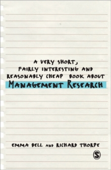 A Very Short, Fairly Interesting and Reasonably Cheap Book about Management Research, Paperback Book