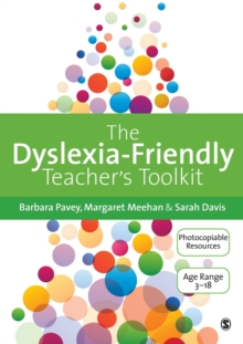 The Dyslexia-Friendly Teacher's Toolkit : Strategies for Teaching Students 3-18, Paperback / softback Book