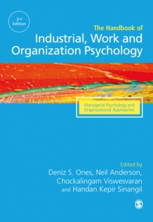 The SAGE Handbook of Industrial, Work & Organizational Psychology : V3: Managerial Psychology and Organizational Approaches, Hardback Book