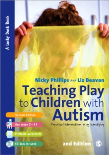 Teaching Play to Children with Autism : Practical Interventions using Identiplay, Paperback / softback Book