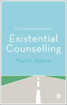 A Concise Introduction to Existential Counselling, Paperback / softback Book