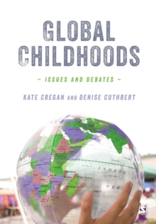 Global Childhoods : Issues and Debates, Paperback Book