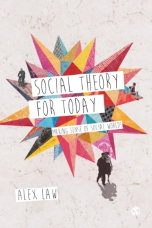 Social Theory for Today : Making Sense of Social Worlds, Paperback / softback Book