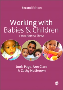 Working with Babies and Children : From Birth to Three, Paperback / softback Book
