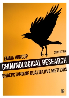 Criminological Research : Understanding Qualitative Methods, Paperback Book