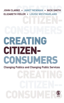 Creating Citizen-Consumers : Changing Publics and Changing Public Services, EPUB eBook