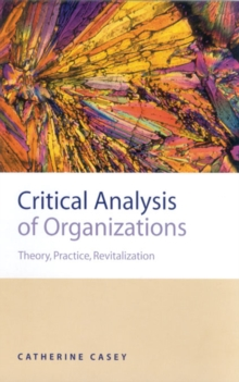 Critical Analysis of Organizations : Theory, Practice, Revitalization, EPUB eBook