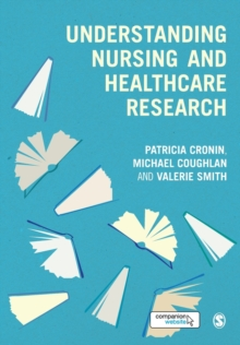 Understanding Nursing and Healthcare Research, Paperback / softback Book