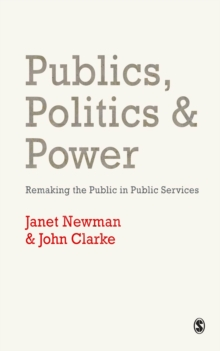 Publics, Politics and Power : Remaking the Public in Public Services, EPUB eBook