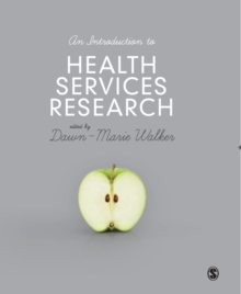An Introduction to Health Services Research : A Practical Guide, Paperback Book