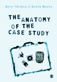 The Anatomy of the Case Study, Paperback Book